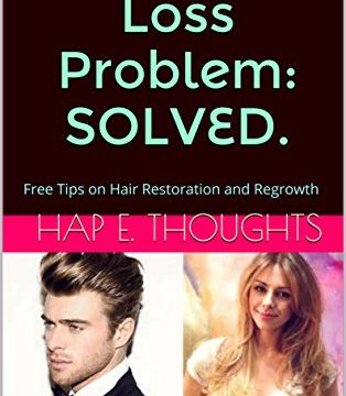 Your Hair Loss Problem: SOLVED.: Free Tips on Hair Restoration and Regrowth