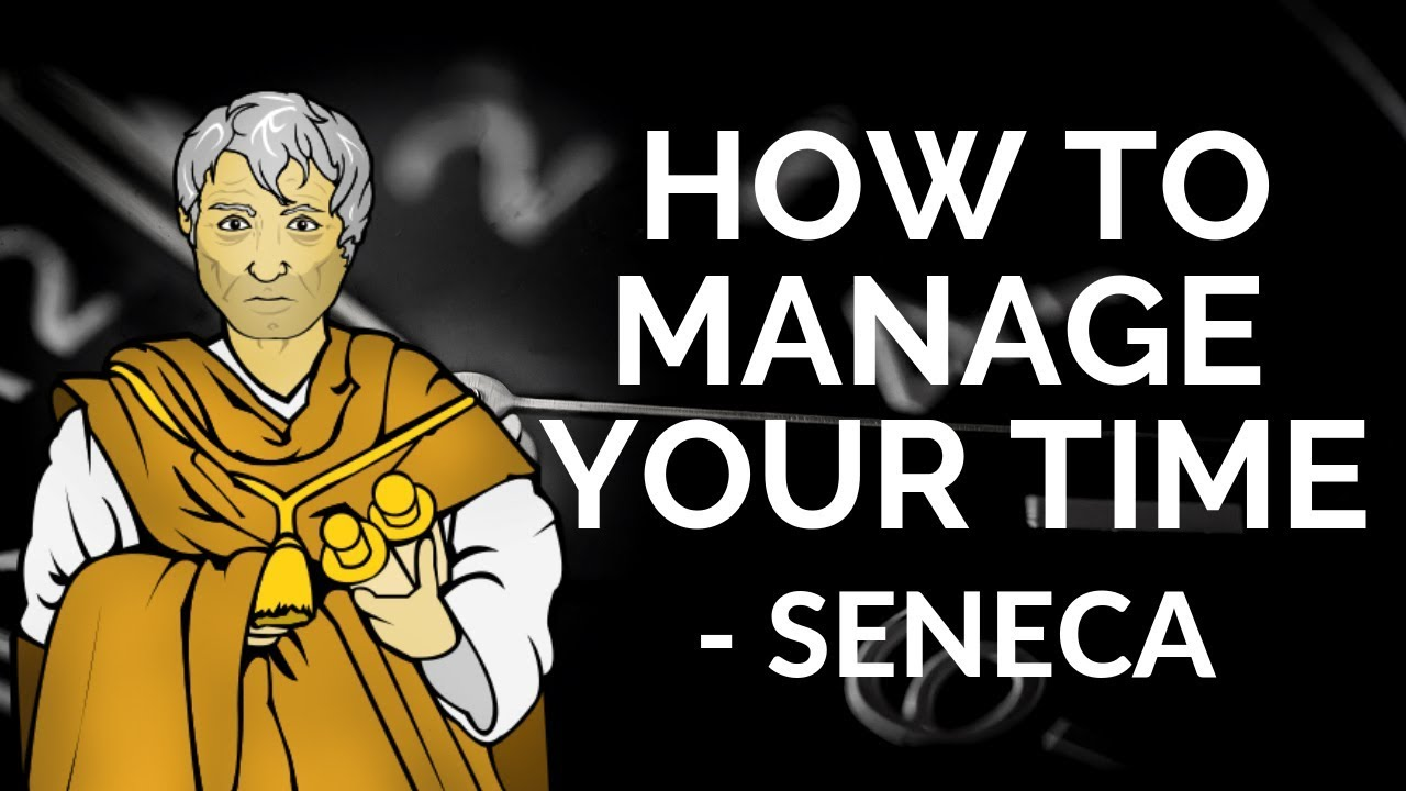Seneca – How To Manage Your Time (Stoicism)